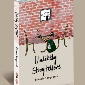 Unlikely storytellers by Bikash Sangraula