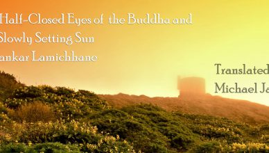 The Half-Closed Eyes of the Buddha and the Slowly Setting Sun- Shankar Lamichhane
